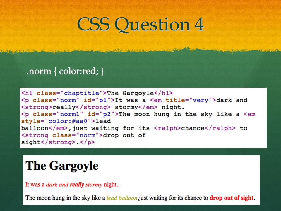 CSS Question 4.norm { color:red; }