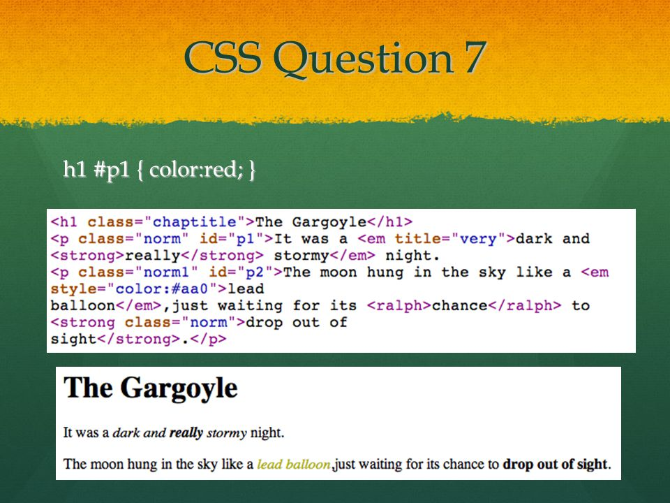 CSS Question 7 h1 #p1 { color:red; }