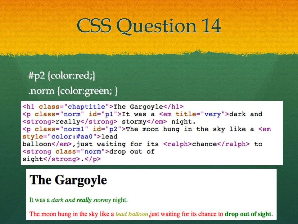 CSS Question 14 #p2 {color:red;}.norm {color:green; }