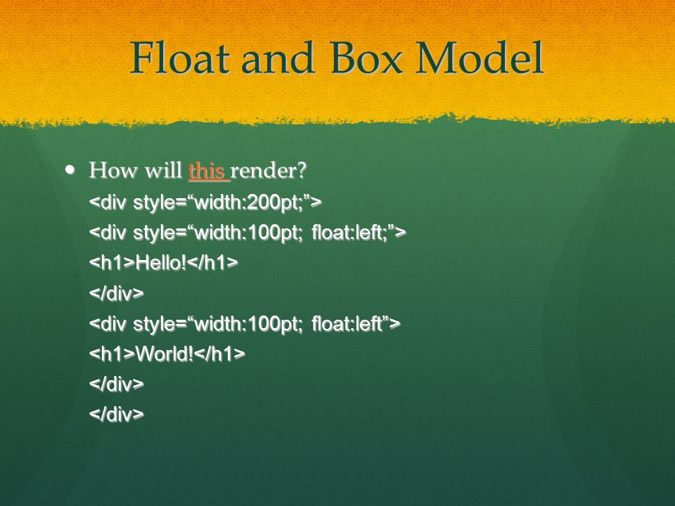 Float and Box Model How will this render.