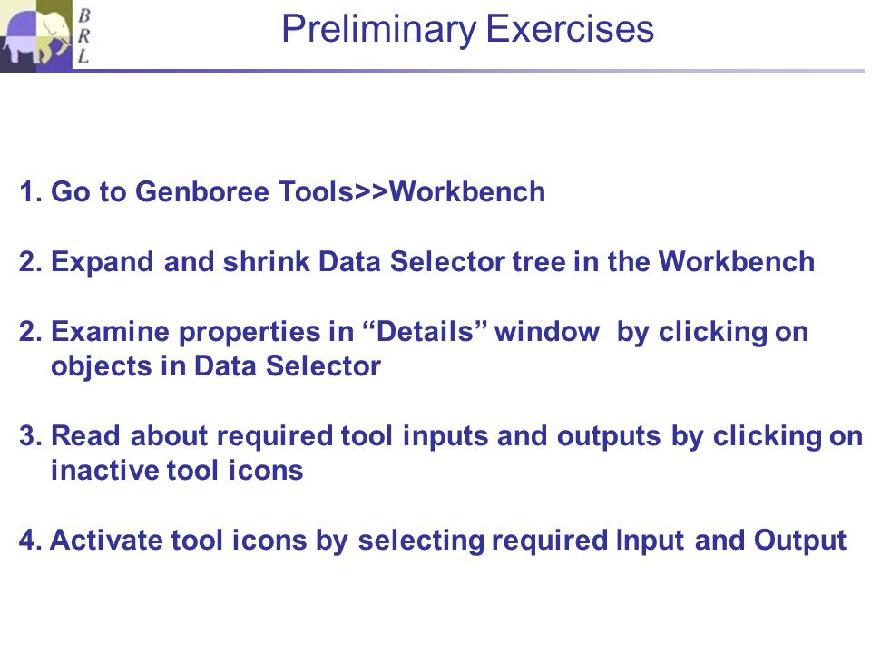 Preliminary Exercises 1. Go to Genboree Tools>>Workbench 2.