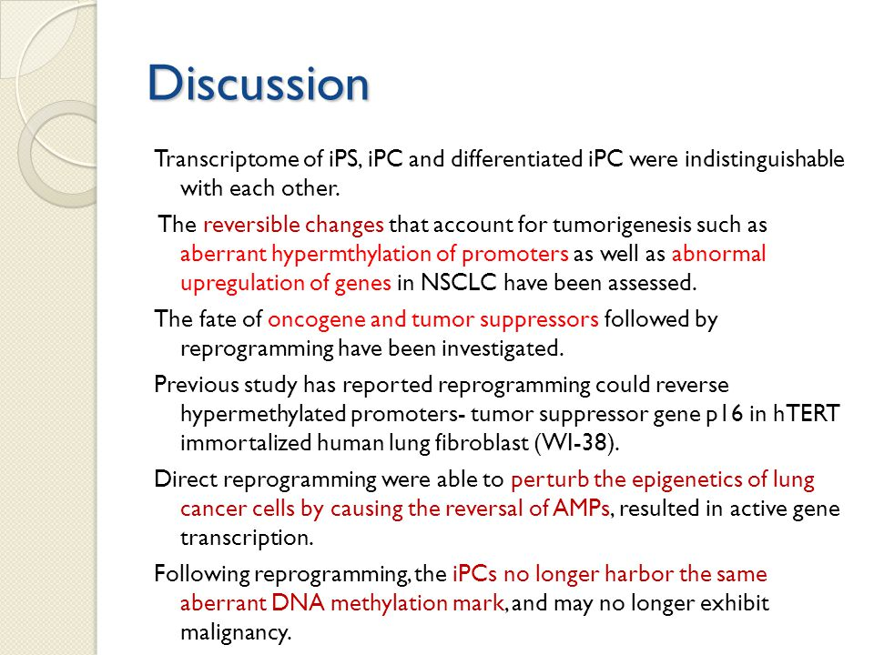 Discussion Transcriptome of iPS, iPC and differentiated iPC were indistinguishable with each other.