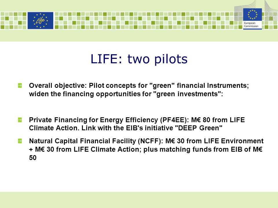 LIFE: two pilots Overall objective: Pilot concepts for