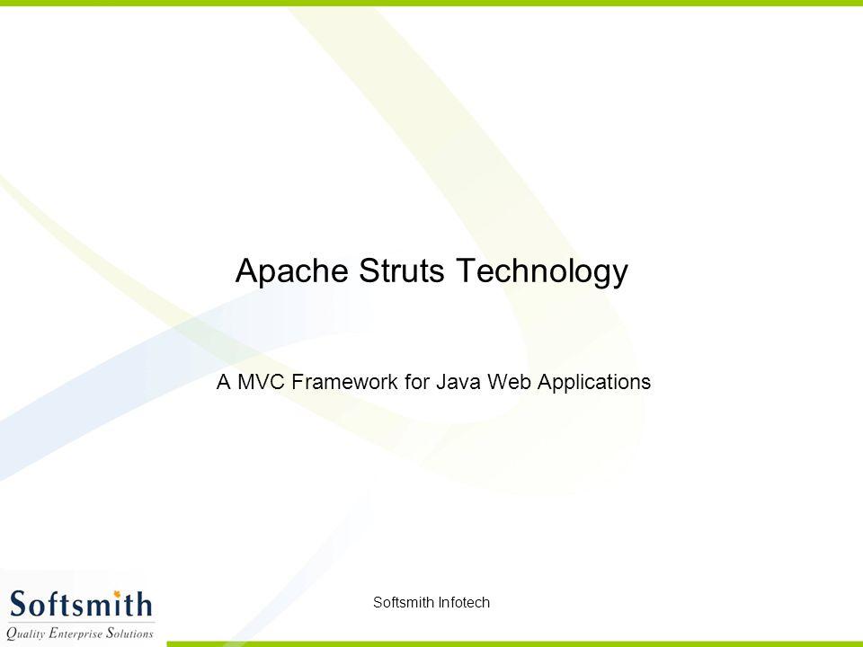 Softsmith Infotech Apache Struts Technology A MVC Framework for Java Web Applications