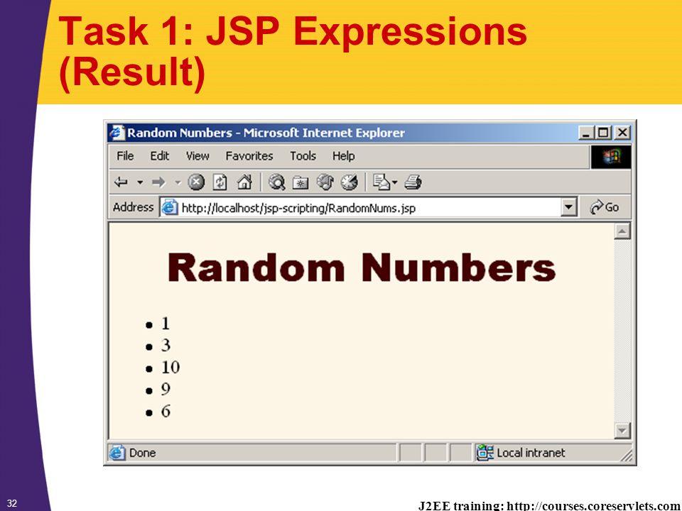 J2EE training: http://courses.coreservlets.com 32 Task 1: JSP Expressions (Result)