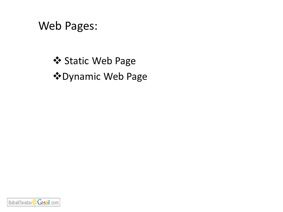 Web Pages:  Static Web Page  Dynamic Web Page