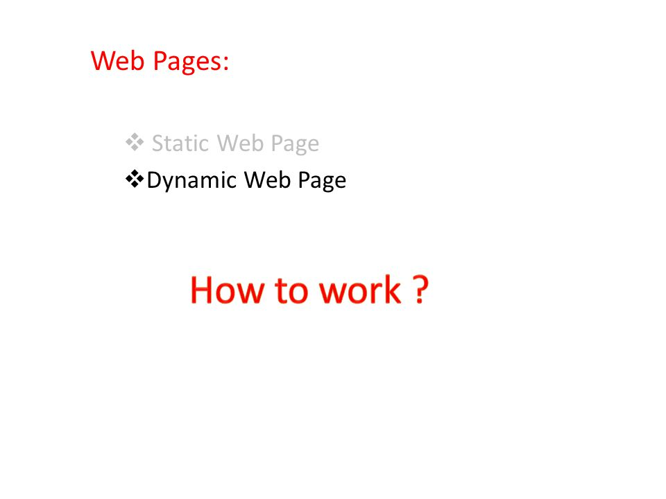 Web Pages:  Static Web Page  Dynamic Web Page