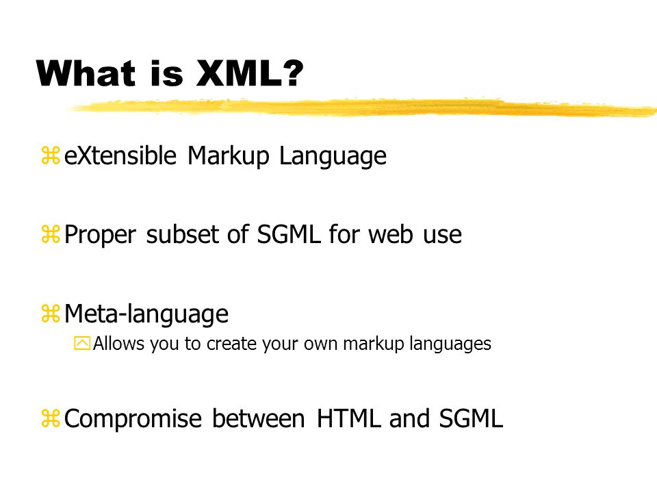 References zXML.COM - A guide to XML yhttp://www.xml.com/xml/pub/w3j/s3.walsh.html zXML.COM - The Road to XML: Adapting SGML to the Web yhttp://www.xml.com/xml/pub/w3j/s1.discussion.html zThe Computer Bulletin - The XML Files yhttp://www.bcs.org.uk/publicat/ebull/may98/xml.htm zXML, Java, and the future of the Web yhttp://sunsite.unc.edu/pub/sun-info/standards/xml/why/xmlapps.htm zXML: What is it yhttp://iai.sgml.com/980106-01.asp zWhy do we need XML.