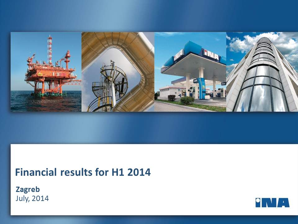 2 1 Financial results for H1 2014 Zagreb July, 2014
