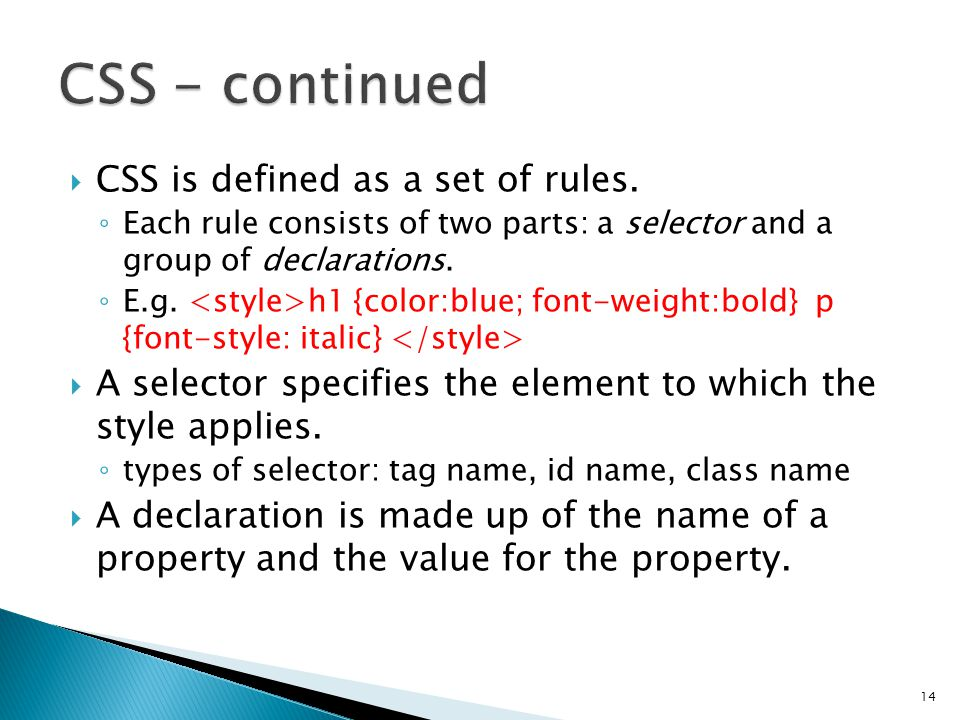  CSS is defined as a set of rules.