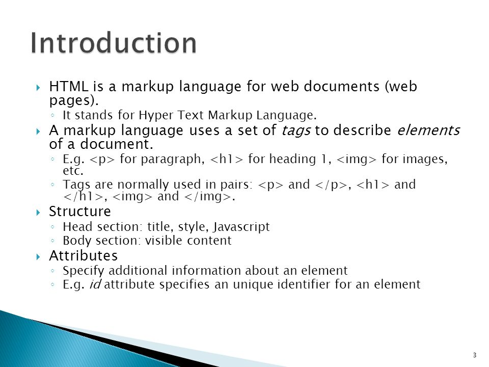  HTML is a markup language for web documents (web pages).