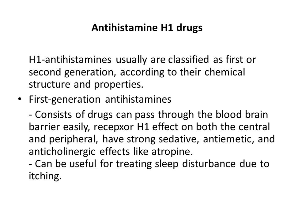 Antihistamine H1 drugs H1-antihistamines usually are classified as first or second generation, according to their chemical structure and properties. F