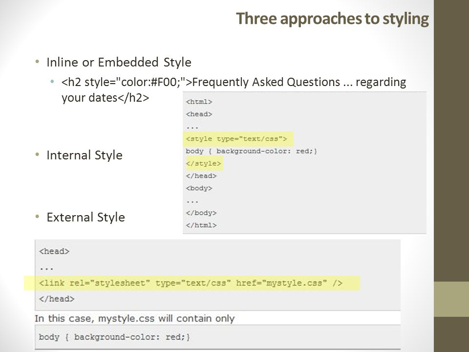 Three approaches to styling Inline or Embedded Style Frequently Asked Questions...