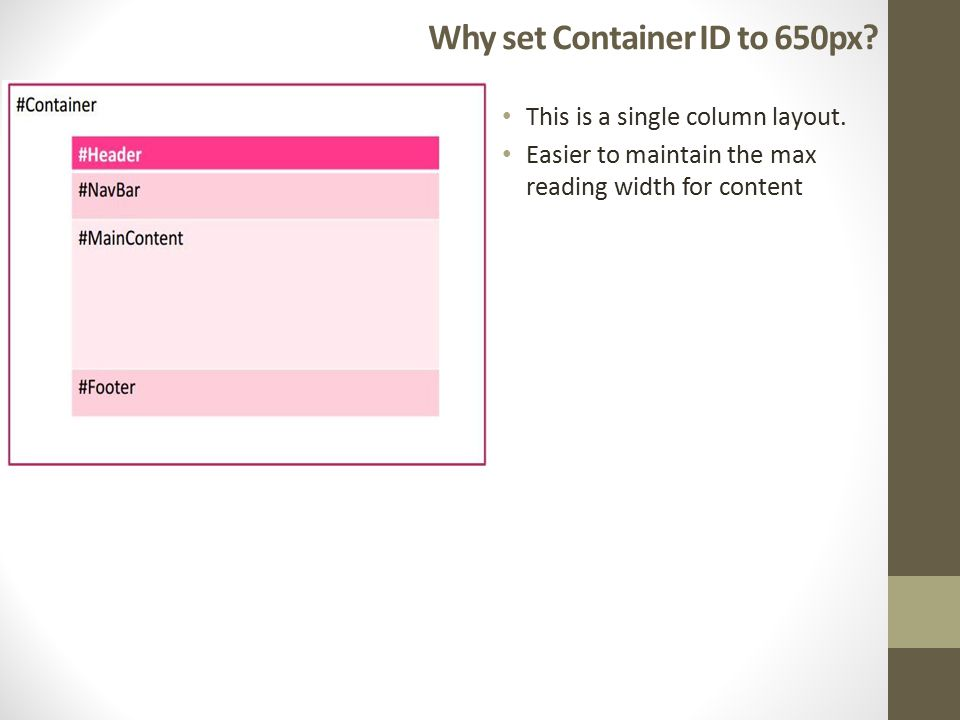 Why set Container ID to 650px. This is a single column layout.