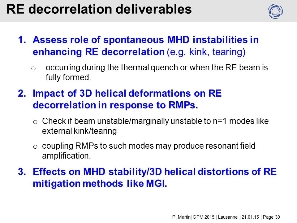 RE decorrelation deliverables 1.Assess role of spontaneous MHD instabilities in enhancing RE decorrelation (e.g.