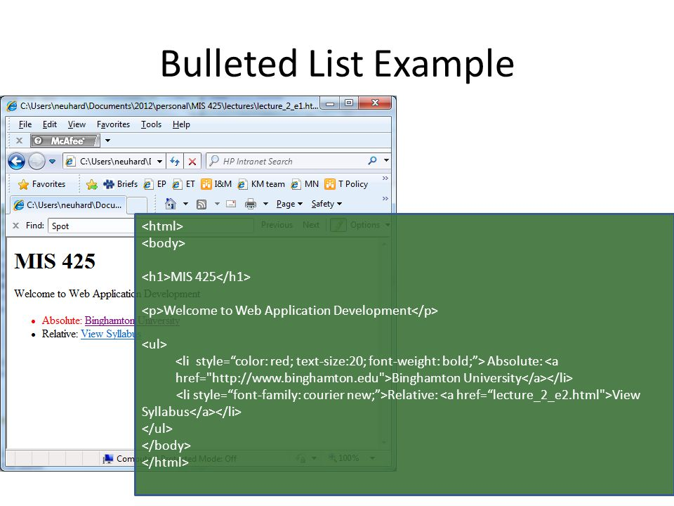 Bulleted List Example MIS 425 Welcome to Web Application Development Absolute: Binghamton University Relative: View Syllabus