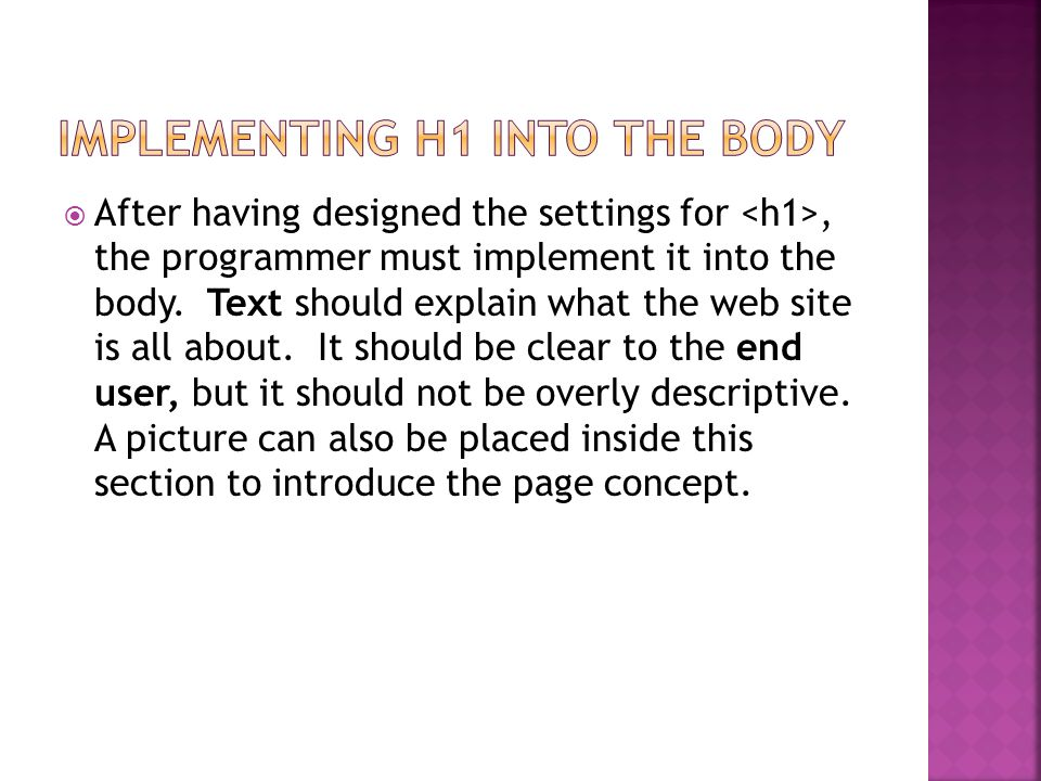  After having designed the settings for, the programmer must implement it into the body.