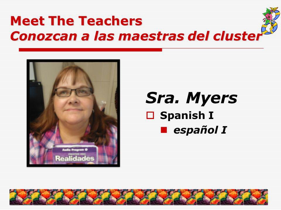 Sra. Myers  Spanish I español I Meet The Teachers Conozcan a las maestras del cluster