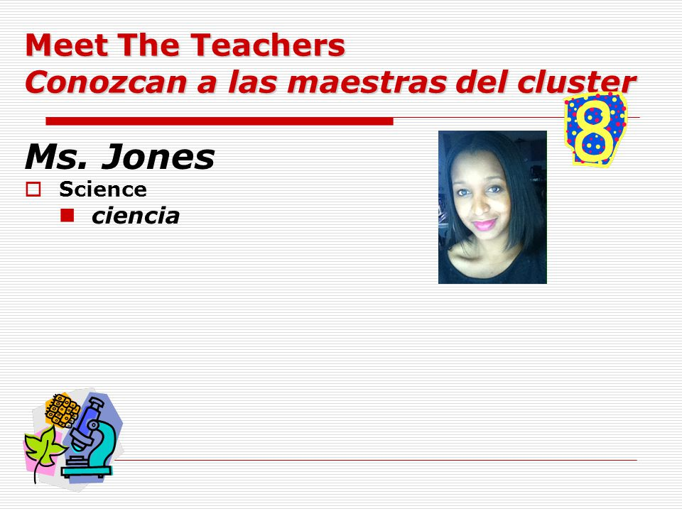 Ms. Jones  Science ciencia Meet The Teachers Conozcan a las maestras del cluster