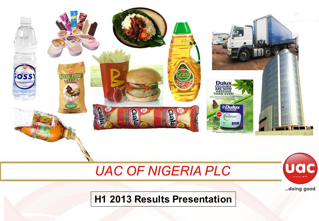 UAC OF NIGERIA PLC H1 2013 Results Presentation UAC OF NIGERIA PLC