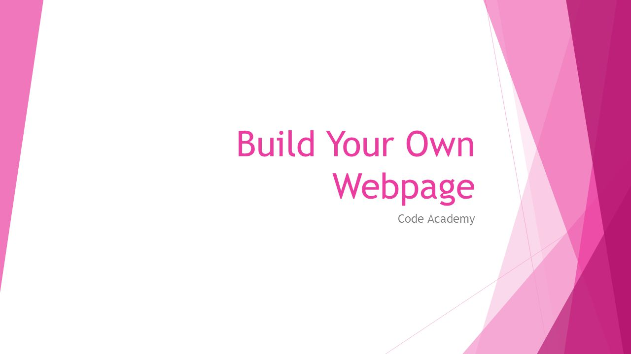 Build Your Own Webpage Code Academy