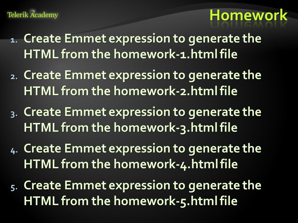 1. Create Emmet expression to generate the HTML from the homework-1.html file 2.