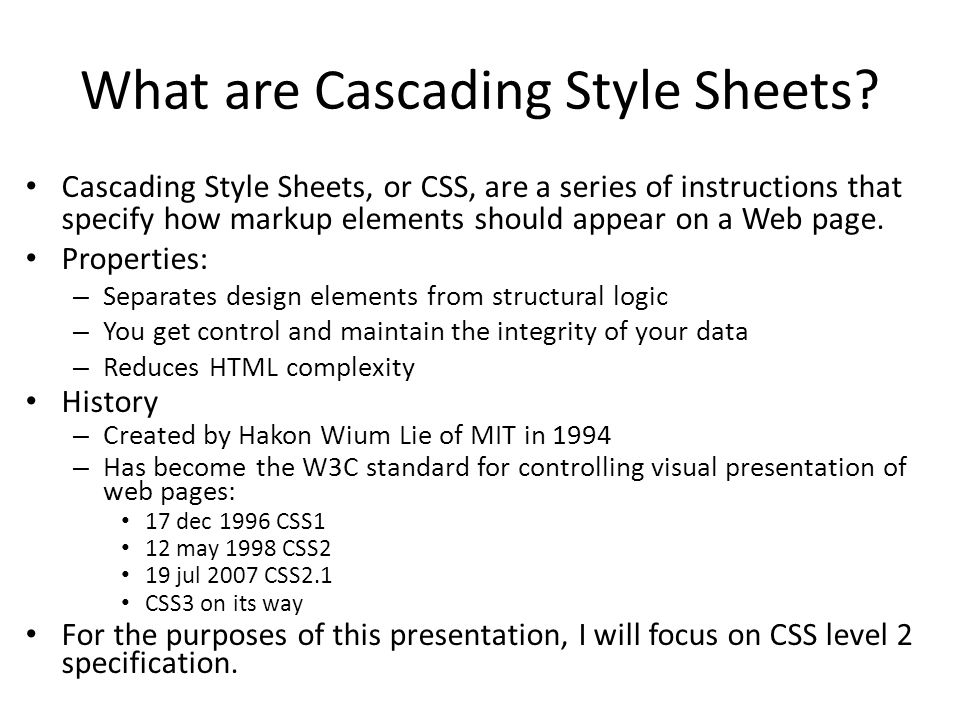 What are Cascading Style Sheets.