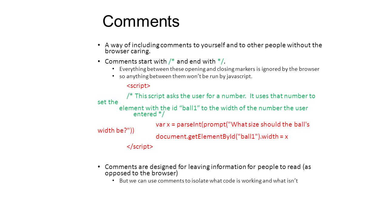 Comments A way of including comments to yourself and to other people without the browser caring.