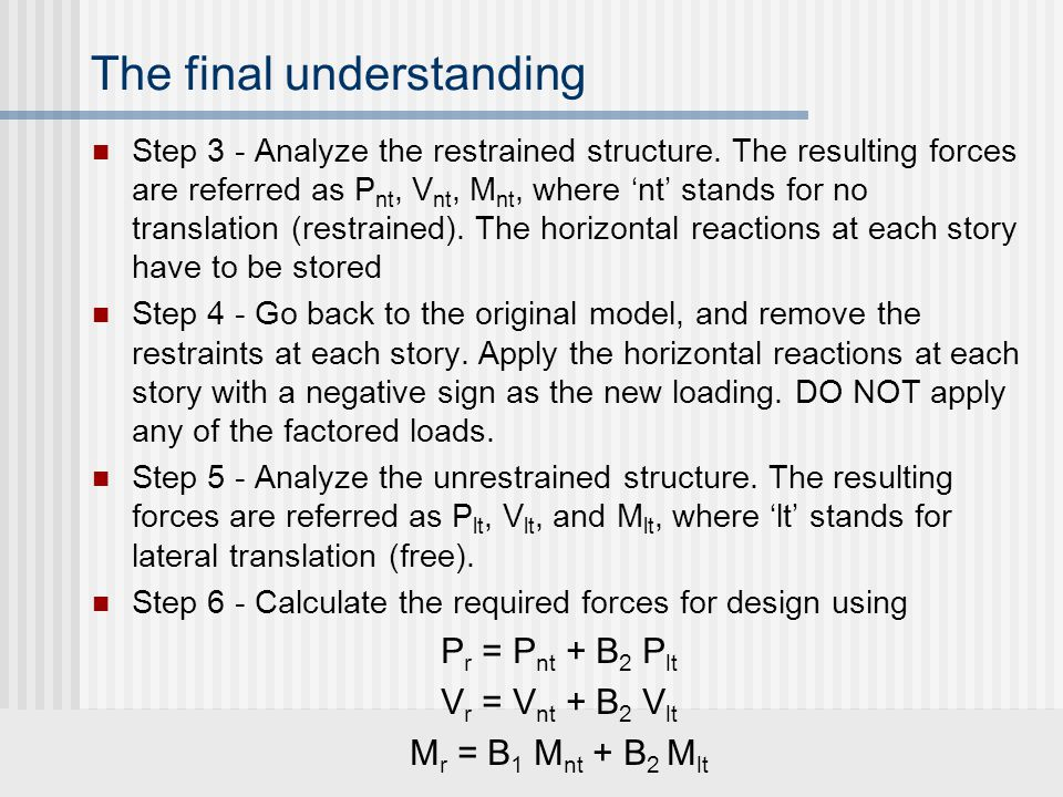 The final understanding Step 3 - Analyze the restrained structure. The resulting forces are referred as P nt, V nt, M nt, where 'nt' stands for no tra