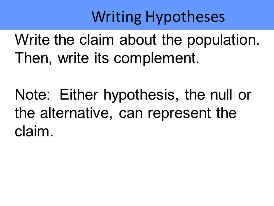 Write the claim about the population.Then, write its complement.