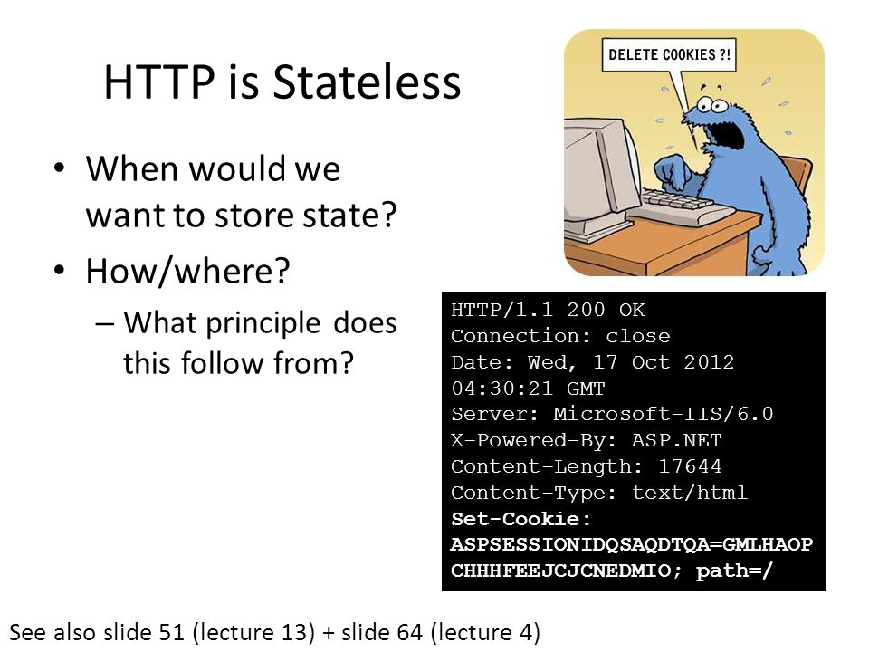 HTTP is Stateless When would we want to store state.