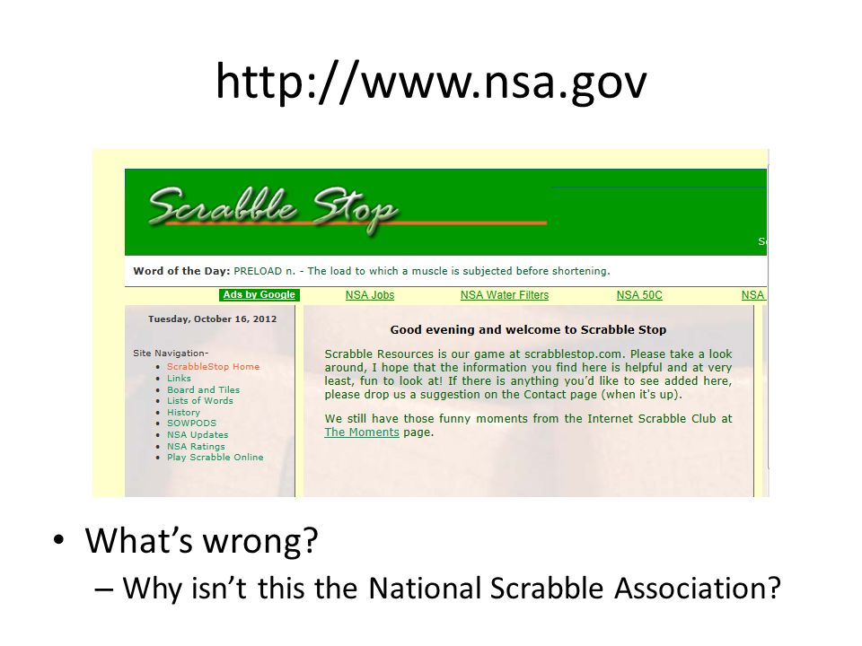 http://www.nsa.gov What's wrong – Why isn't this the National Scrabble Association