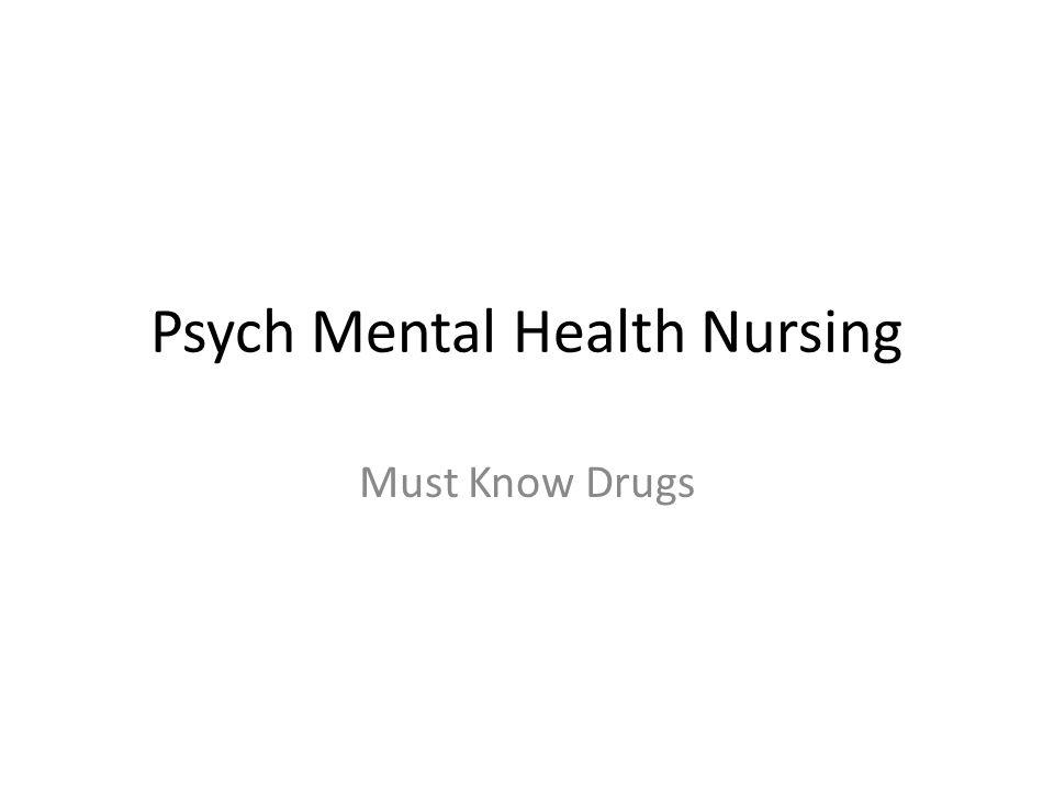Psych Mental Health Nursing Must Know Drugs