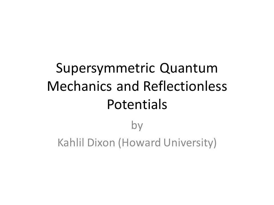 My research Goals – To prepare for more competitive research by expanding my knowledge through study of: Basic Quantum Mechanics and Supersymmetry As well as looking at topological modes in Classical (mass and spring) lattices Challenges: – No previous experience with quantum mechanics, supersymmetry, or modern algebra