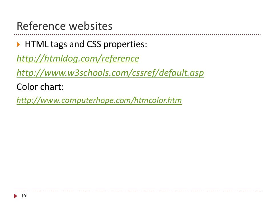 Reference websites 19  HTML tags and CSS properties: http://htmldog.com/reference http://www.w3schools.com/cssref/default.asp Color chart: http://www.computerhope.com/htmcolor.htm