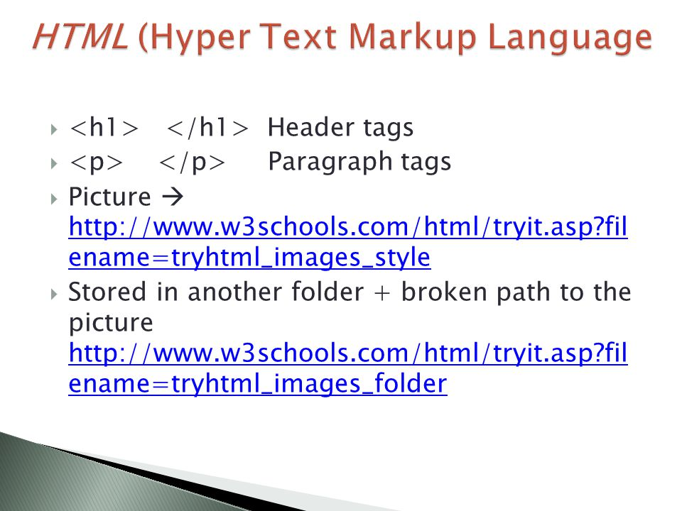  Header tags  Paragraph tags  Picture  http://www.w3schools.com/html/tryit.asp?fil ename=tryhtml_images_style http://www.w3schools.com/html/tryit.