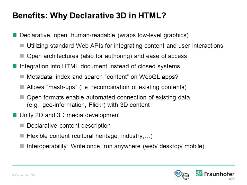 © Fraunhofer IGD Benefits: Why Declarative 3D in HTML.