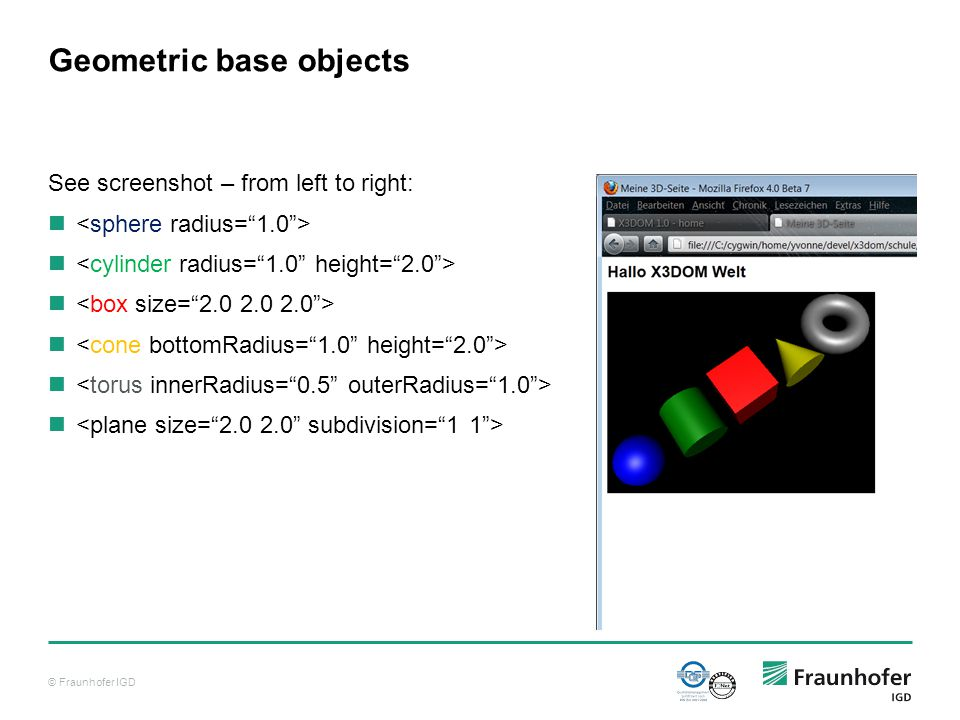 © Fraunhofer IGD Geometric base objects See screenshot – from left to right: