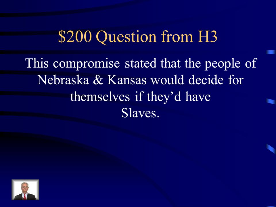 $100 Answer from H3 Compromise of 1850