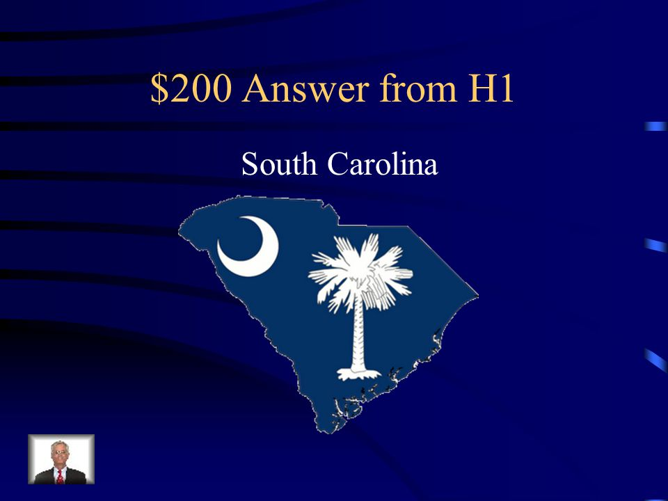 $200 Question from H1 What was the first state to secede from the Union