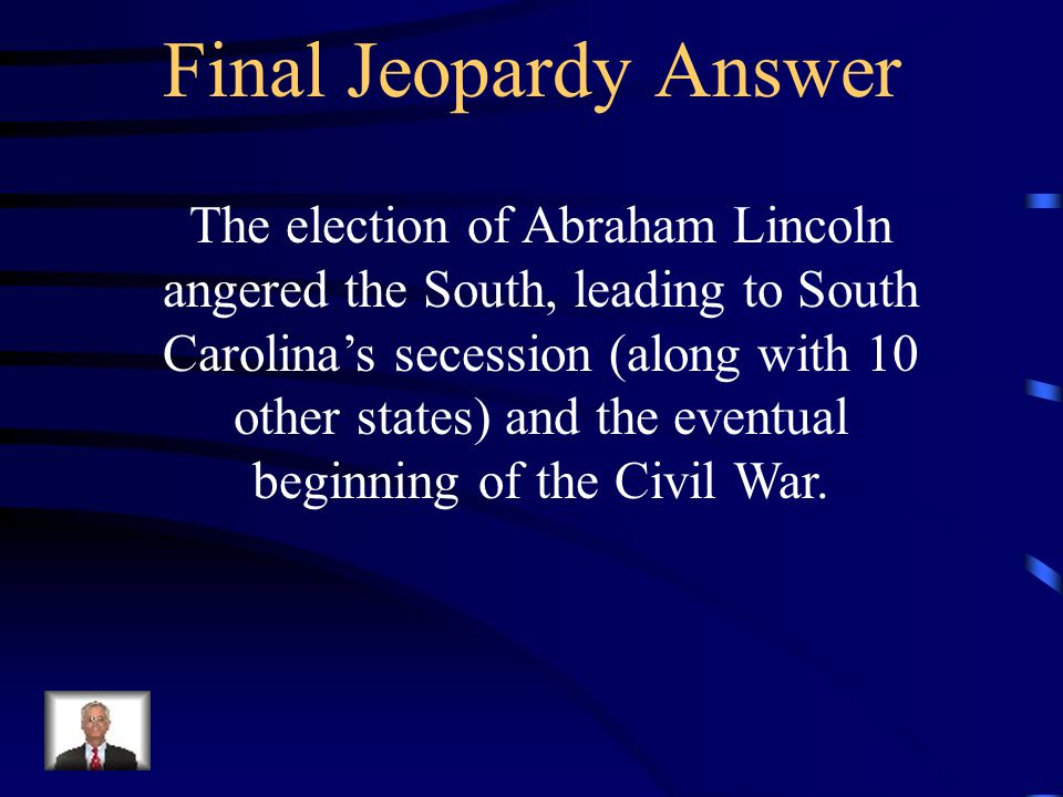 Final Jeopardy Explain the following picture.