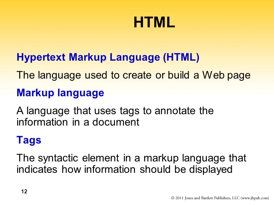 12 HTML Hypertext Markup Language (HTML) The language used to create or build a Web page Markup language A language that uses tags to annotate the inf