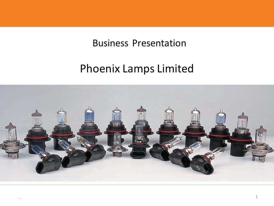 Business Presentation Phoenix Lamps Limited 1
