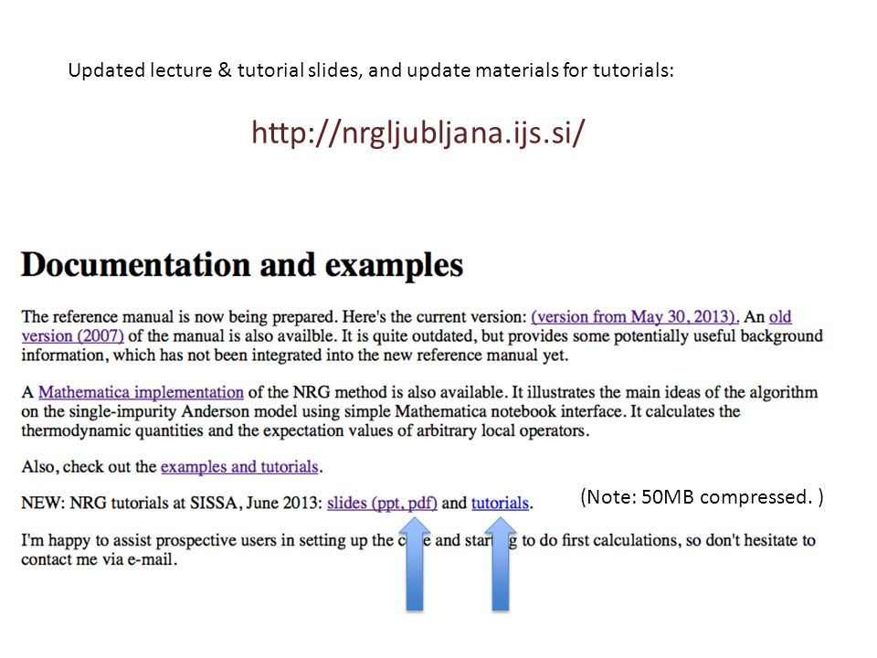 Updated lecture & tutorial slides, and update materials for tutorials: http://nrgljubljana.ijs.si/ (Note: 50MB compressed. )