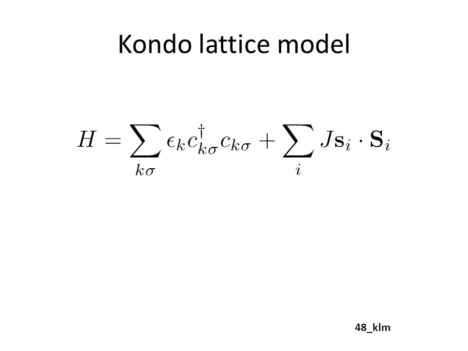 Kondo lattice model 48_klm