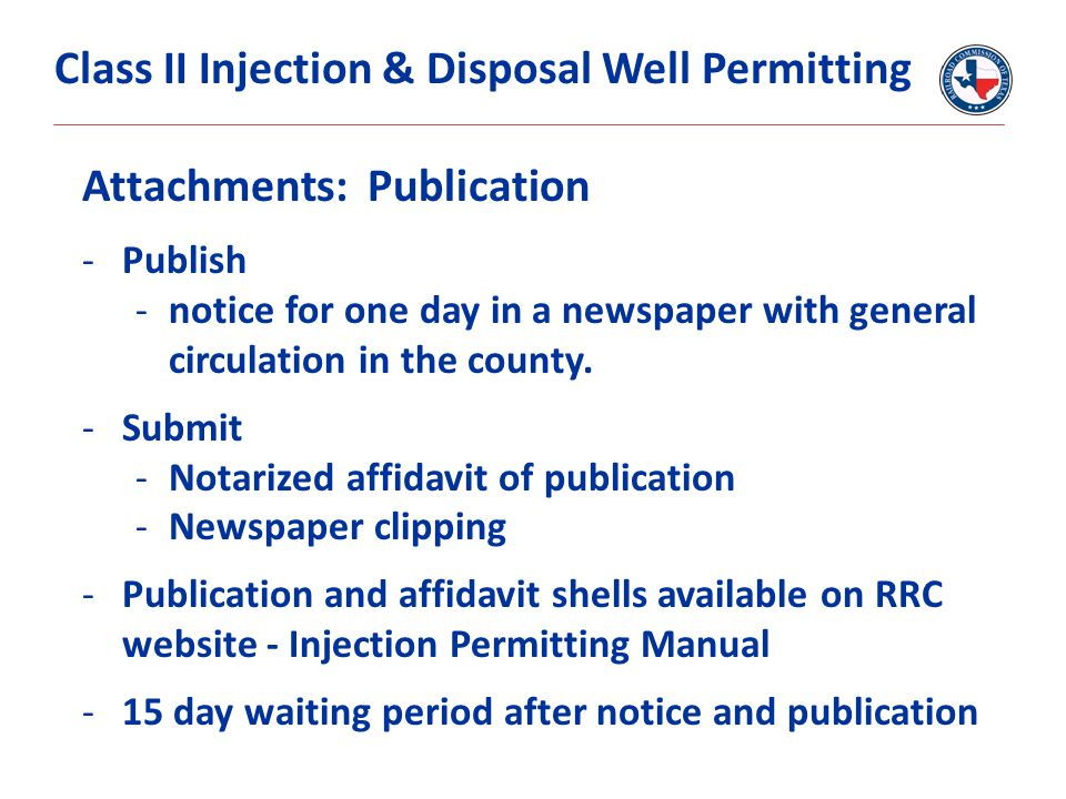 Attachments: Publication -Publish -notice for one day in a newspaper with general circulation in the county. -Submit -Notarized affidavit of publicati