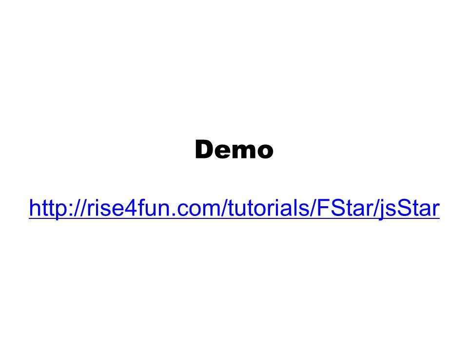 Demo http://rise4fun.com/tutorials/FStar/jsStar http://rise4fun.com/tutorials/FStar/jsStar