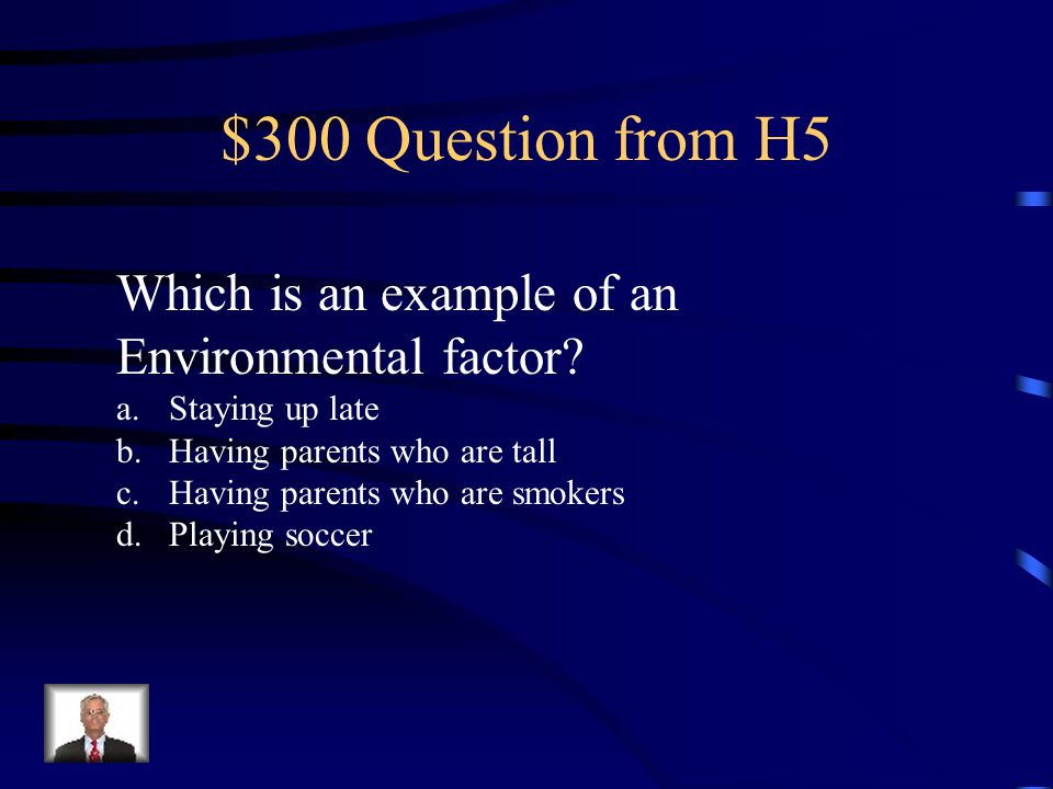 $200 Answer from H5 c. They have the same phenotype.