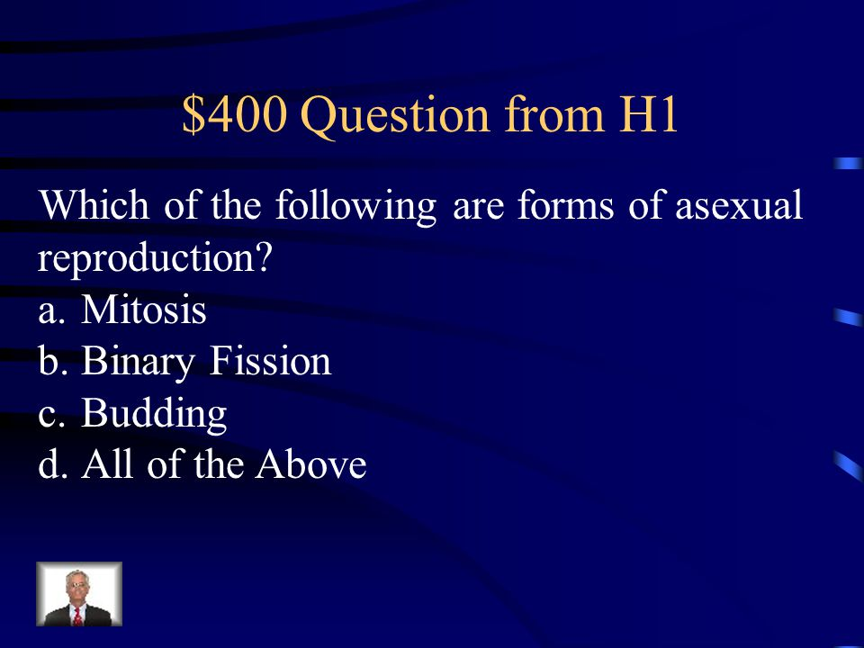 $300 Answer from H1 Sexual reproduction results in: B.