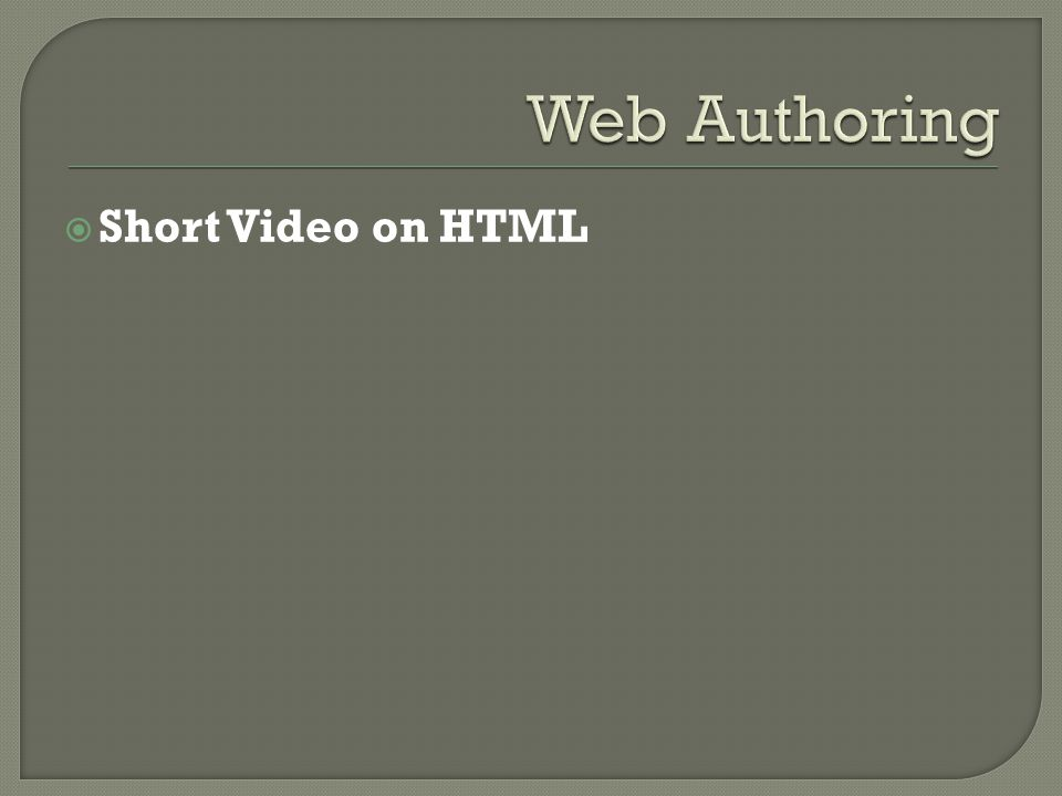  Short Video on HTML